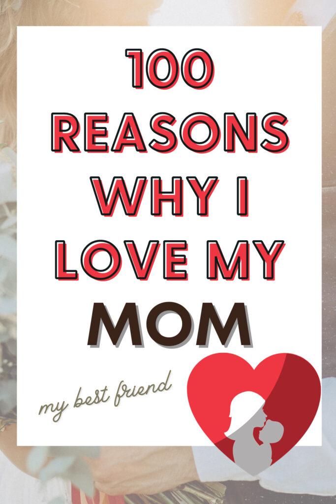 100 Reasons Why I Love My Mom